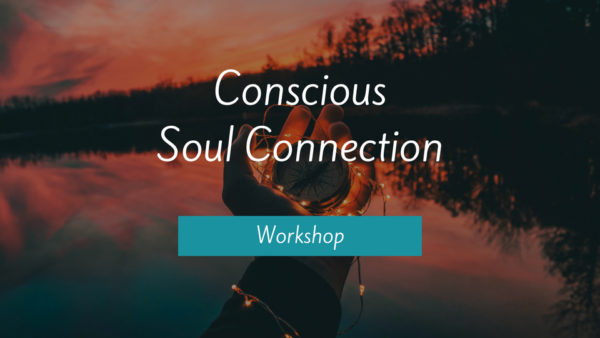 Conscious Soul Connection - Workshop