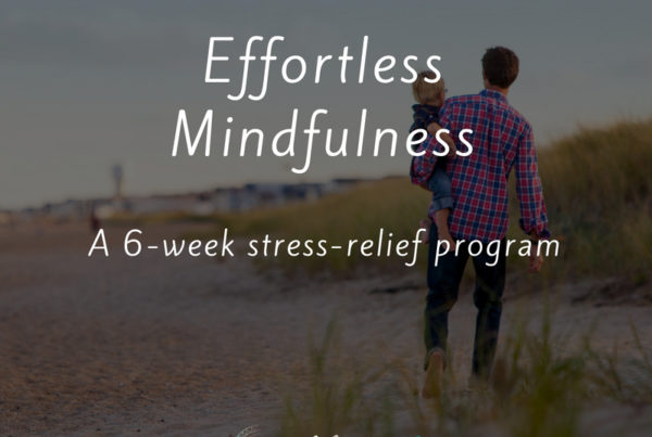 Effortless Mindfulness | 6-week stress-relief program