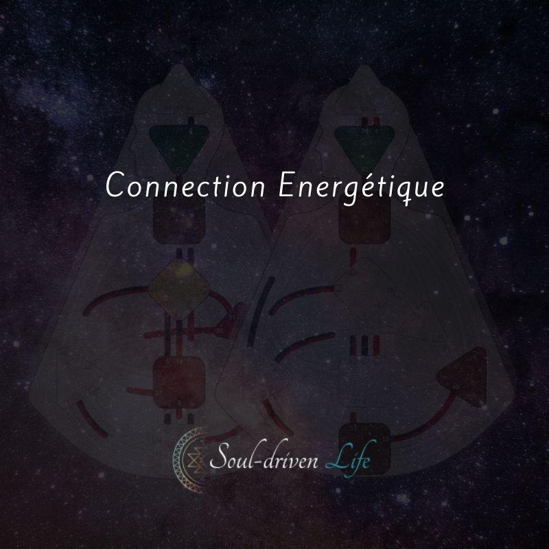 Connection Energétique | Soul-Driven Life