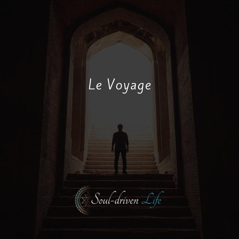 Le Voyage | Soul-Driven Life